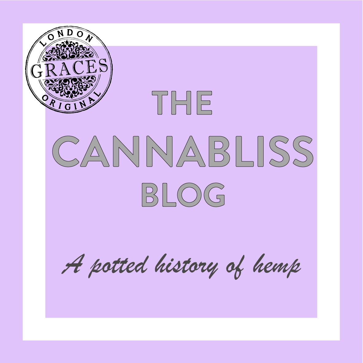 Cannabliss - A potted history of hemp and its many uses.